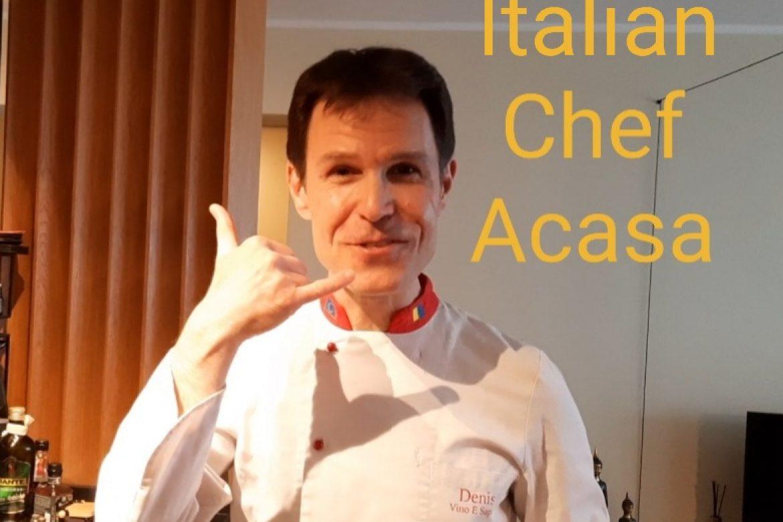 Italian Chef Acasa La Tine!